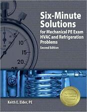 Six-Minute Solutions for Mechanical PE Exam HVAC and Refrigeration Problems, 2nd