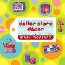 Dollar Store Decor: 100 Projects for Lush Living That Won't Break the Bank