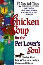 Chicken Soup for the Pet Lover's Soul Stories about Pets as Teachers, Healers PB
