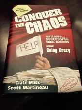 Conquer the Chaos : How to Grow a Successful Small Business Without Going...