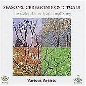 Various Artists - Seasons, Ceremonies & Rituals (The Calendar in Traditional Song, 2002)