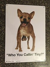 "ADULT ONLY ""Who you callin Tiny?"" 11.5"" X 8"" Tin Sign"