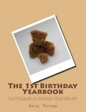 Special Birthday Yearbooks: The 1st Birthday Yearbook : 52 Things 'to Do' in...