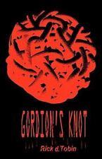 Gordion's Knot by Rick Tobin (2011, Paperback)