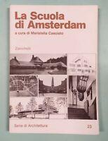 LA SCUOLA DI AMSTERDAM Casciato Maristella - Zanichelli 1987 1a edizione