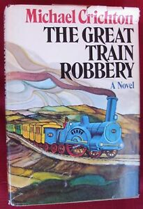 THE GREAT TRAIN ROBBERY by Michael Crichton (1975, Hardcover) -HC,DJ- BCE- RARE
