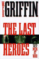 The Last Heroes: A Men at War Novel by W.E.B. Griffin