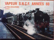 1987 M.Dahlström : VAPEUR SNCF ANNÉES 60 bel exemplaire