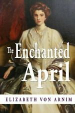 The Enchanted April by Von Arnim, Elizabeth Book The Cheap Fast Free Post