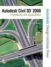 Autodesk Civil 3D: Procedures and Applications 2008, Harry O. Ward, Frank Autode