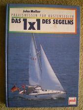 Segeln - Das 1 x 1 des Segelns - Segel Rigg Segelmannöver Praxis Küstensegler