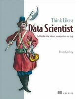 Think Like a Data Scientist by Brian Godsey 9781633430273 | Brand New