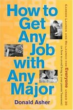 How to Get Any Job with Any Major: A New Look at Career Launch (How to Get Any J