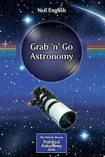 NEW Grab 'n' Go Astronomy (The Patrick Moore Practical Astronomy Series)