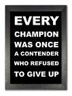 Every Champion Inspirational Motivation Dedication Black & White Print Poster
