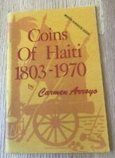 Coins of Haiti 1803-1970 by Carmen Arroyo - Printed 1970