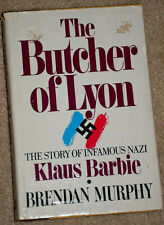THE BUTCHER OF LYON THE STORY OF INFAMOUS NAZI KLAUS BARBIE BY MURPHY