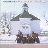 The Jayhawks - Hollywood Town Hall (Cd, 2002, Def American) LIKE NEW