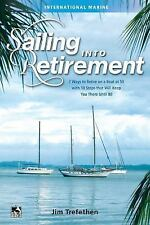 Sailing into Retirement: 7 Ways to Retire on a Boat at 50 with 10 Steps that Wil