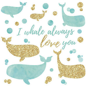 I WHALE ALWAYS LOVE YOU 32 Glittery Wall Decals Stickers Baby Nursery Room Decor