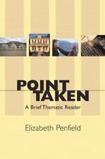 POINT TAKEN: A BRIEF THEMATIC READER By Elizabeth Penfield **BRAND NEW**