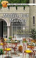Victoria Hamilton - A Merry Muffin Mystery: Muffin but Murder #2 - NEW