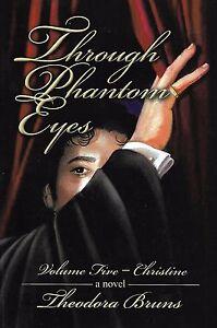 NEW Through Phantom Eyes Volume 5 Christine (of the Opera) Paperback SIGNED 1st