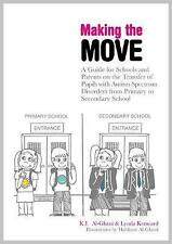 Making the Move: A Guide for Schools and Parents on the Transfer of Pupils with Autism Spectrum Disorders (ASDs) from Primary to Secondary School by Kay Al-Ghani, Lynda Kenward (Paperback, 2009)