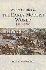 WAR AND CONFLICT IN THE EARLY MODERN WORLD - SANDBERG, BRIAN - NEW PAPERBACK BOO