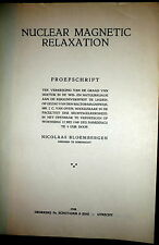 Nuclear Magnetic Relaxation,  Bloembergen NMR Thesis 1948 1stEd Nobel Physics