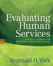 Evaluating Human Services : A Practical Approach for the Human Service...