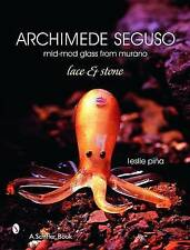 Archimede Seguso: Mid-mod Glass from Murano: Lace and Stone by Leslie Pina...