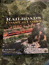 Railroads Coast To Coast [Paperback] [Jan 01, 2003] Joe Welsh