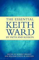 (Very Good)-By Faith and Reason: The Essential Keith Ward (Paperback)--023252898
