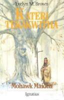 Kateri Tekakwitha Mohawk Maid Children's Book NEW Catholic Saint Faith