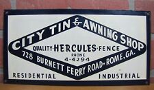 Orig Old CITY TIN & AWNING SHOP Sign ROME GA Quality HERCULES Fence Res Industrl