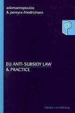 EU Anti-subsidy Law and Practice (Palladian Law), Branton, Jeremy, Pereyra-Fried