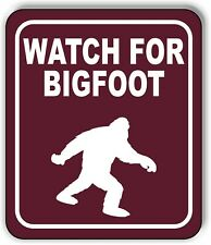 WATCH FOR BIGFOOT TRAIL Metal Aluminum composite sign