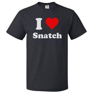 I Love Snatch T shirt I Heart Snatch Tee