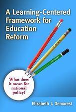 A Learning-Centered Framework for Education Reform: What Does It Mean for Natio