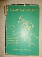 CAMP CATERING by LOUISE & JOEL HILDEBRAND Eating Cooking Camping Outdoors Hunter