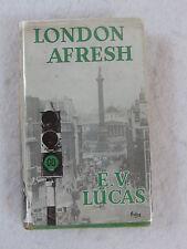 E.V. Lucas LONDON AFRESH Methuen & Co. 1937