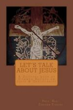 Let's Talk about Jesus : A Critical Look at Common Beliefs on Jesus and...