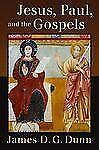 Jesus, Paul, and the Gospels by James D.J. Dunn (2011, Paperback)