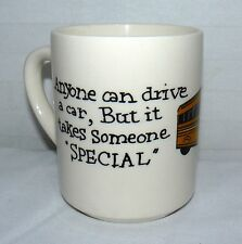 9 OZ MUG ANYONE CAN DRIVE A CAR IT TAKES SOMEONE SPECIAL TO DRIVE A SCHOOL BUS