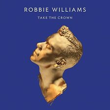Robbie Williams Take the Crown VINYL ALBUM LIMITED NUMBERED #2075 1ST PRESSING