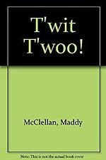 Twit Twoo by McClellan, Maddy