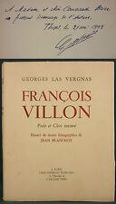LAS VERGNAS - FRANÇOIS VILLON, POÈTE ET CLERC TONSURÉ - EO 1947 N° + ENVOI