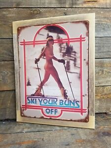 Ski Your Buns Off Vintage Poster Reproduction Metal Sign Reclaimed Wood Frame
