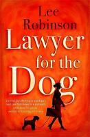Lawyer for the Dog by Lee Robinson BRAND NEW BOOK (Paperback 2016)